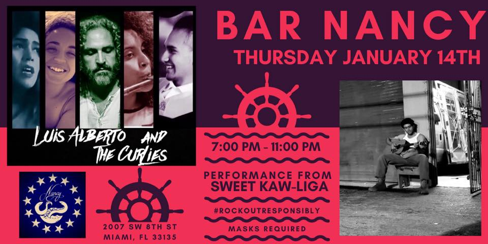 Luis Alberto and the Curlies; featuring Sweet Kaw-Liga at Bar Nancy