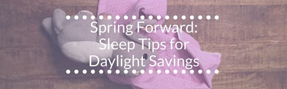 Spring Forward: Tips for Daylight Savings Time