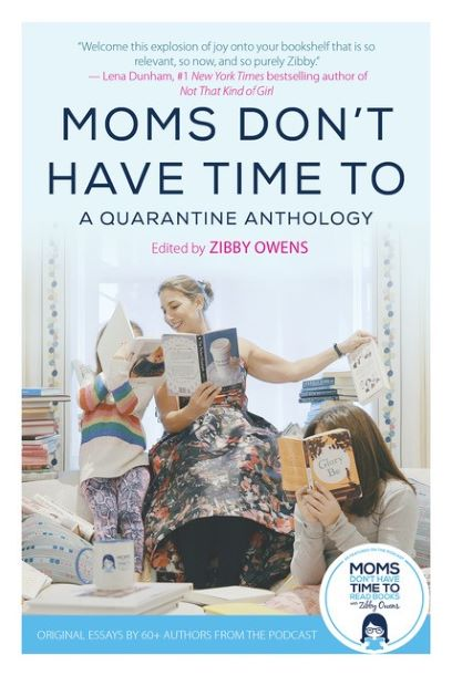 Moms Don't Have Time to: A Quarantine Anthology