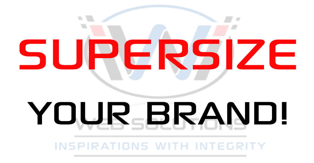 3 Ways to Supersize Your Brand