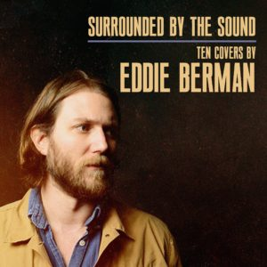 Eddie Berman - Surrounded By The Sound Ten Covers By Eddie Berman