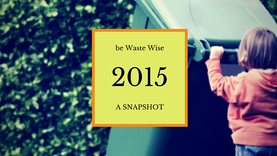 be Waste Wise's Journey in 2015 in Numbers