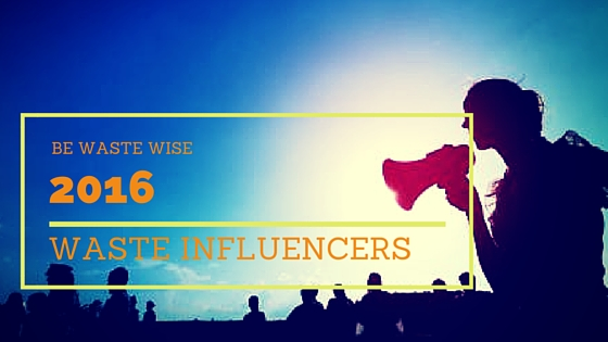 2016 be Waste Wise 30 Influencers – Organizations