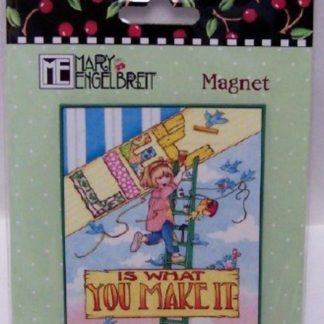 Mary Engelbreit Life Is What You Make It Magnet New Front