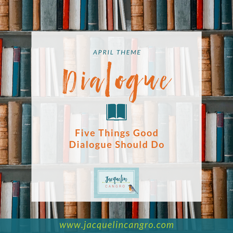 Five Things Good Dialogue Should Do in Your Story.