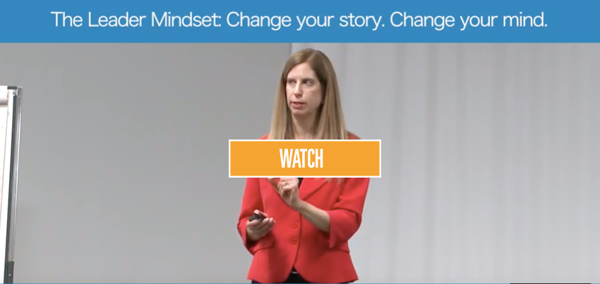 The Leader Mindset: Change your story - change your mind