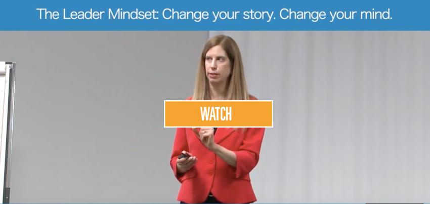 The Leader Mindset: Change your story - change your mind