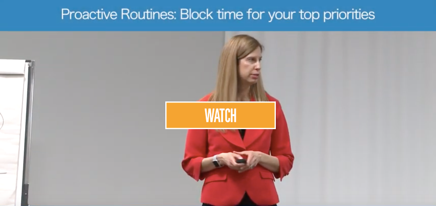 Proactive Routines: Block time for your top priorities