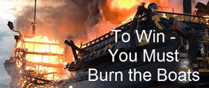 Image of a boat on fire and says to win you must burn the boats