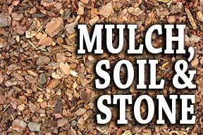 Mulch, Soil & Stone