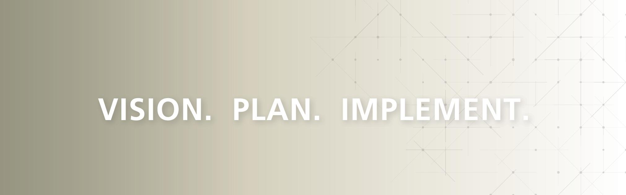 Vision. Plan. Implement. slider