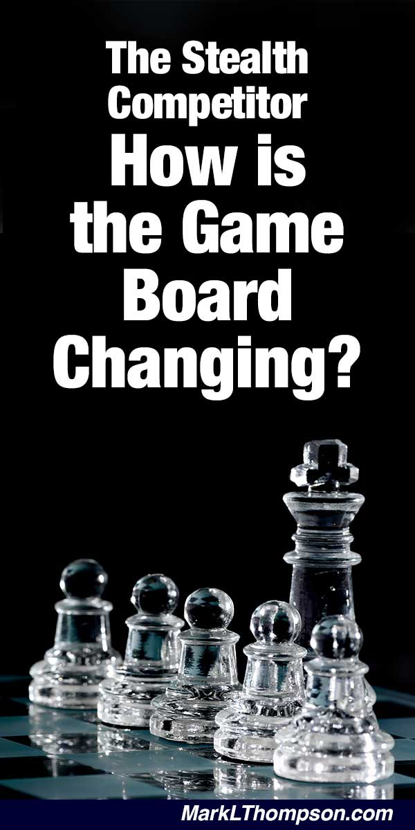 The Stealth Competitor, How Is The Game Board Changing? What do Intel, Home Depot, Microsoft, Dell, Apple, Oracle, CNN,Schwab, E-Trade, Amazon, Federal Express, Caterpillar, IBM, Priceline,SONY, Nokia, Progressive Insurance, and Southwest Airlines all havein common?