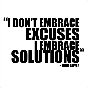 i_don_t_embrace_excuses_i_embrace_solutions