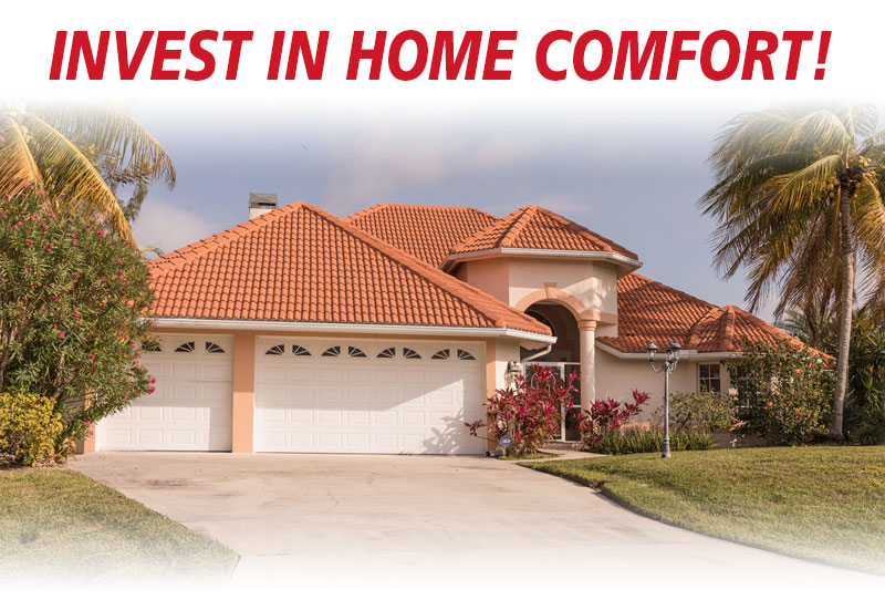 Invest in Home Comfort!