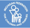 Michigan Federation for Children & Families