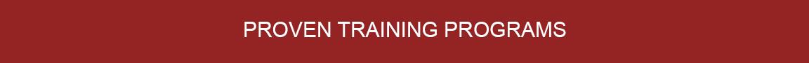 Proven Training Programs