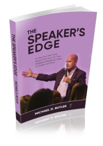 The Speaker's Edge-Turning Your Part-Time Passion Into Your Full-Time Professional Speaking Career On Stage and Online Michael D. Butler