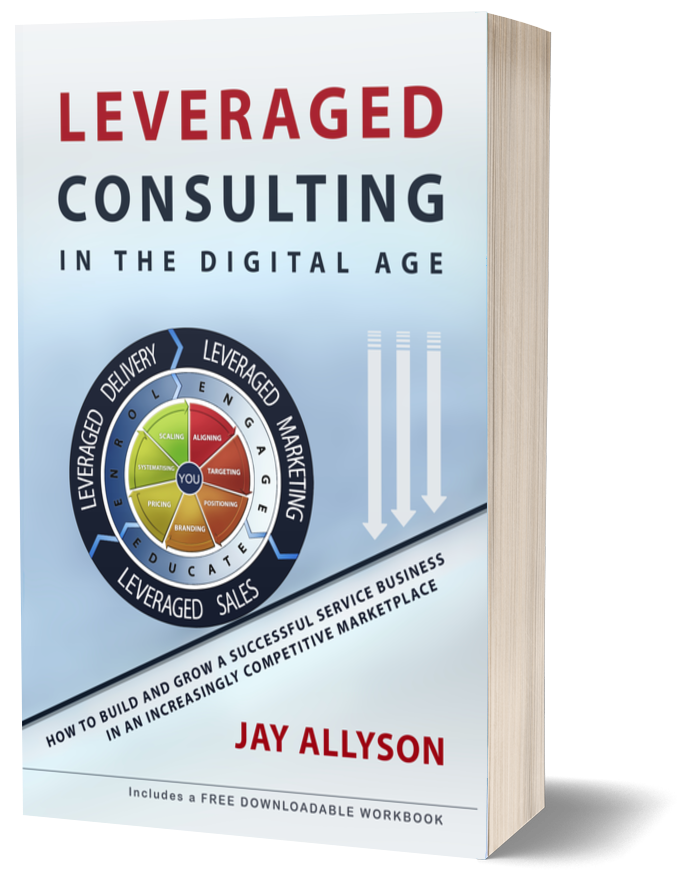 Leveraged Consulting in the Digital Age book by Jay Allyson