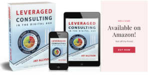 Leveraged Consulting in the Digital Age book available now on Amazon
