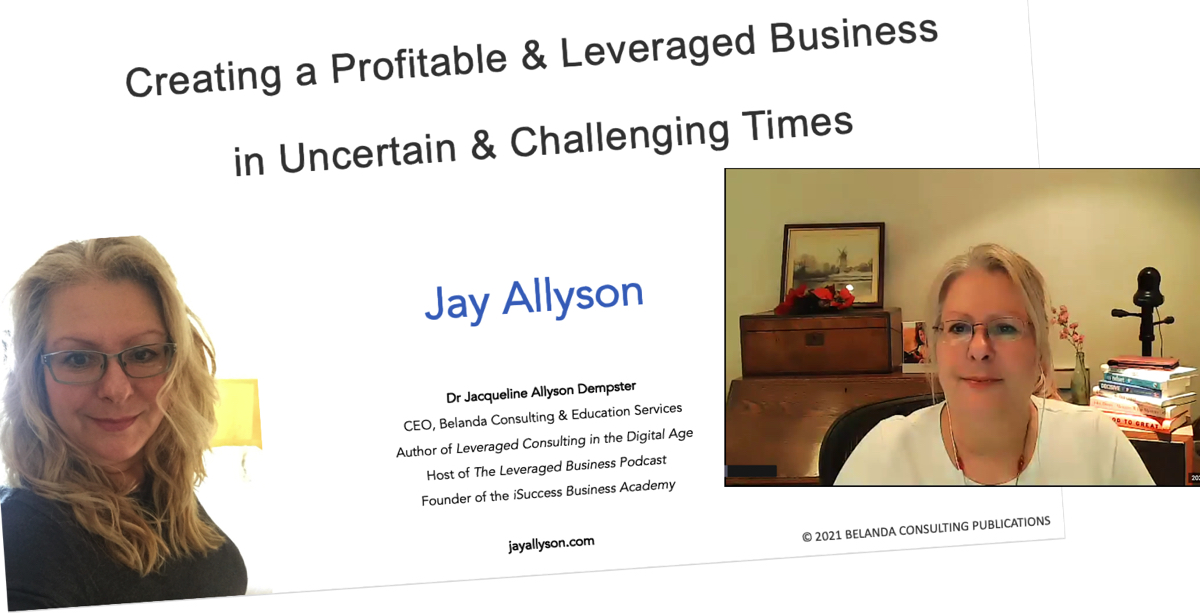 Creating a Profitable Business in Tough Times by Leveraging and Repurposing Your Expertise