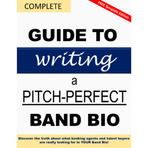 Complete Guide to Writing a Pitch-Perfect Band Bio