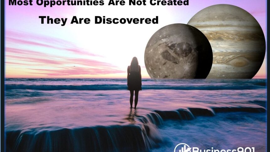 Opportunities are Discovered