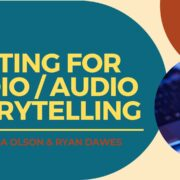 WORKSHOP: WRITING FOR RADIO / AUDIO STORYTELLING