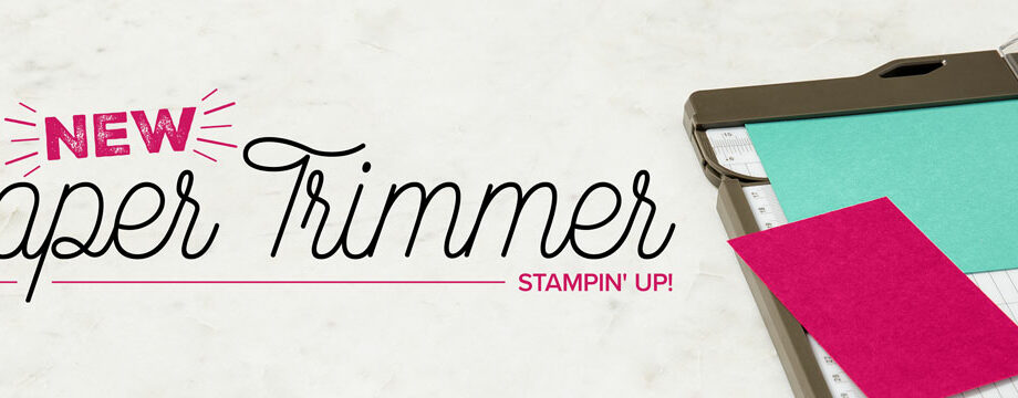 The NEW Paper Trimmer is available NOW!