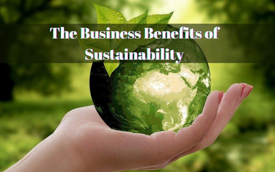 business benefits of sustainability