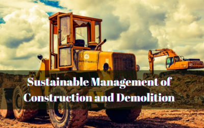 Sustainable Management of Construction and Demolition