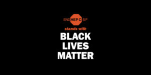 End Hep C SF stands with Black Lives Matter