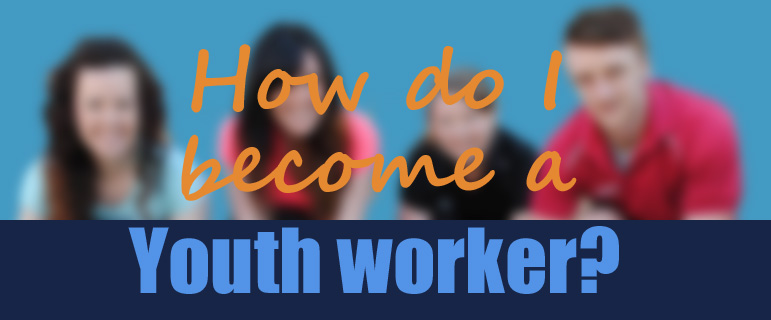 Become a youth worker