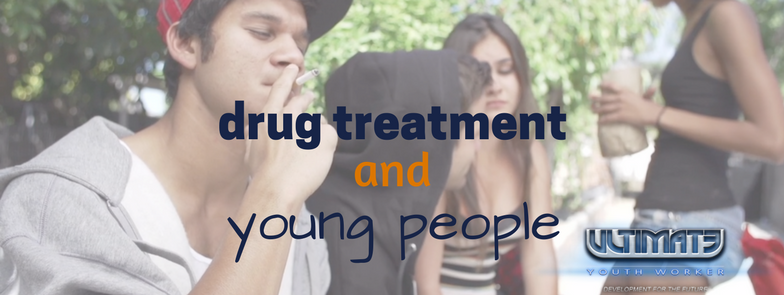 drug treatment and young people