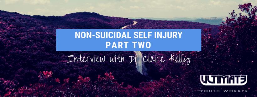 Non-Suicidal Self Injury (Part 2)