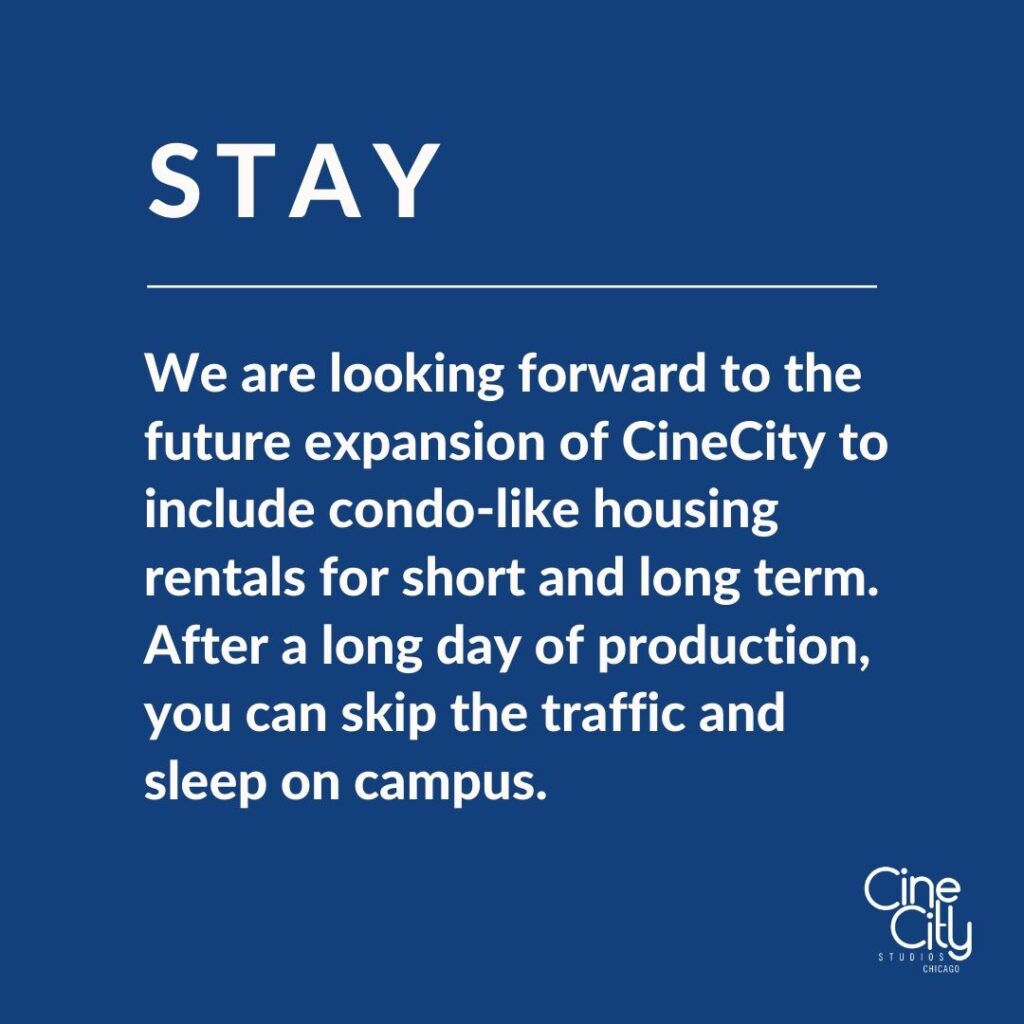 We are looking forward to the future expansion of CineCity to include condo-like housing rentals for short and long term. After a long day of production, you can skip the traffic and sleep on campus.
