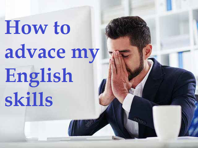 How to advance English skills?