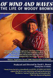 Of Wind and Waves: The Life of Woody Brown documentary