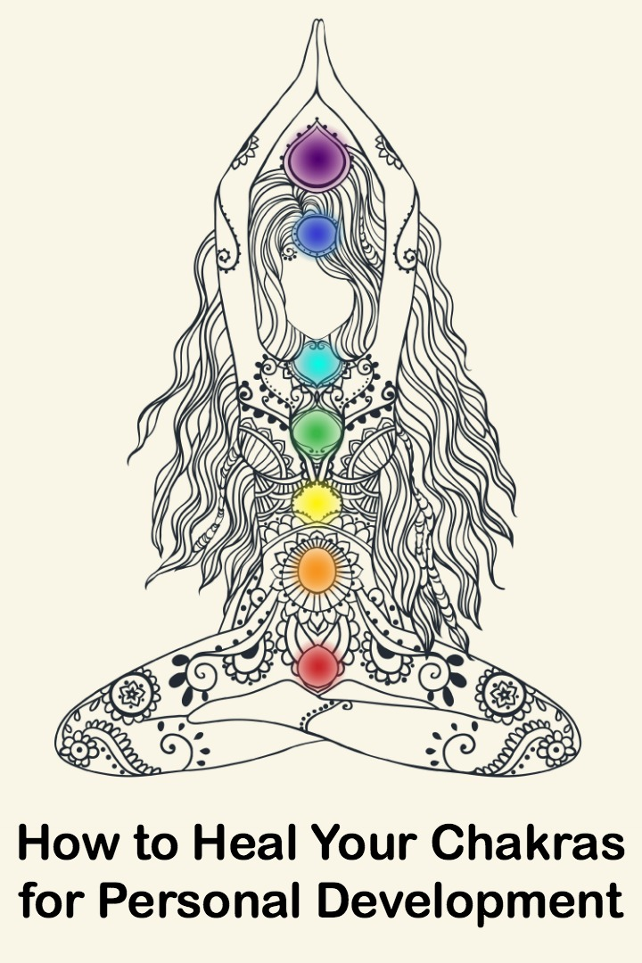 How to Heal Your Chakras for Personal Development ~