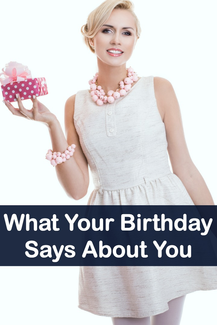 What Your Birthday Says About You ~