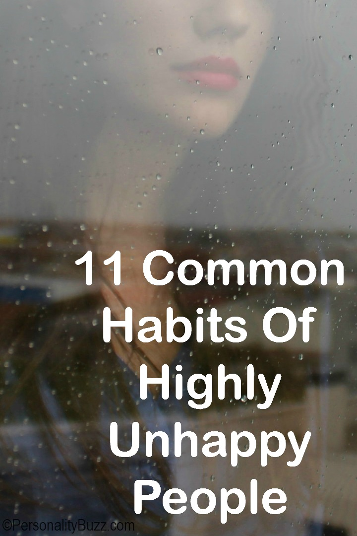 11 Common Habits Of Highly Unhappy People http://personalitybuzz.com/habits-of-highly-unhappy-people/