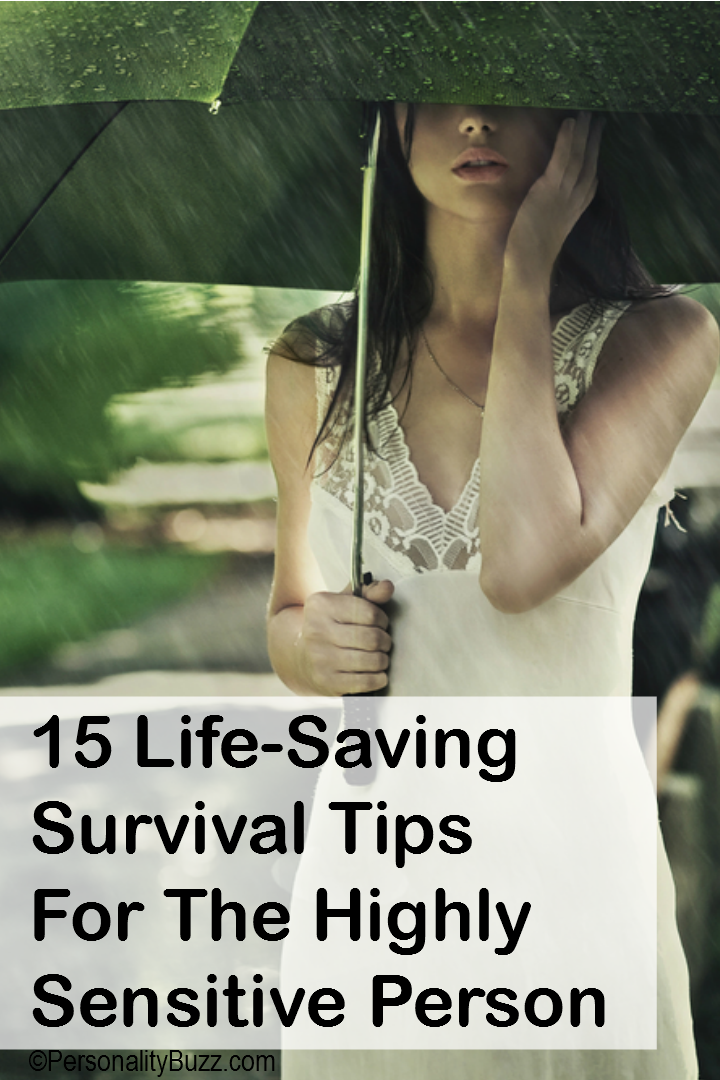 15 Life-Saving Survival Tips For The Highly Sensitive Person http://personalitybuzz.com/highly-sensitive-person/
