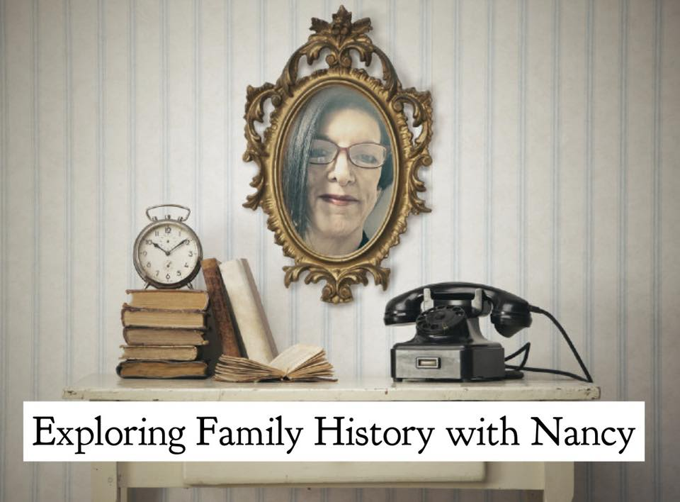 Exploring Family History With Nancy