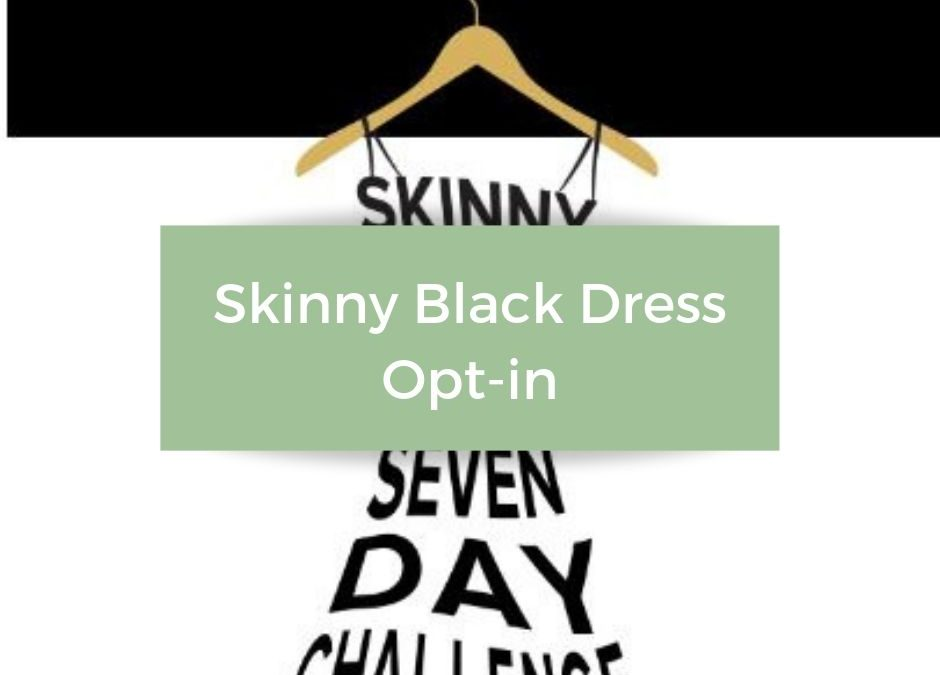 Skinny Black Dress Opt-In