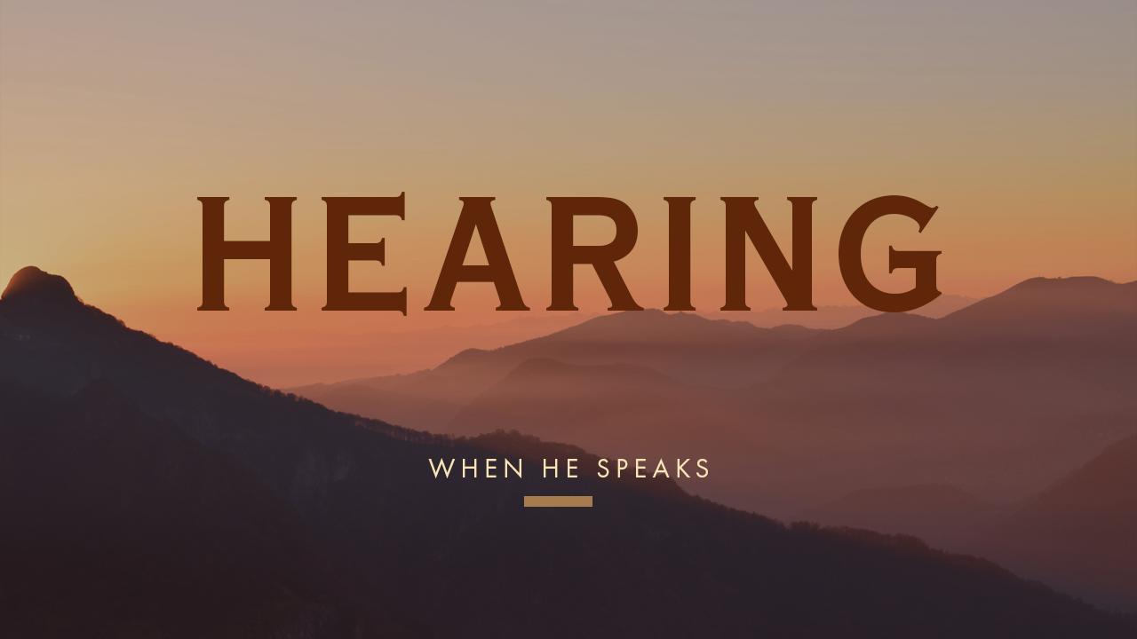Hearing When He Speaks