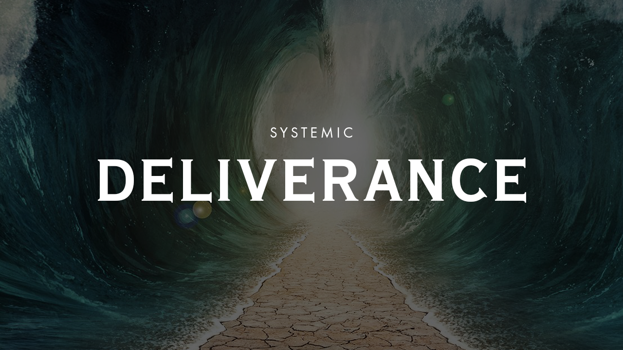 Systemic Deliverance