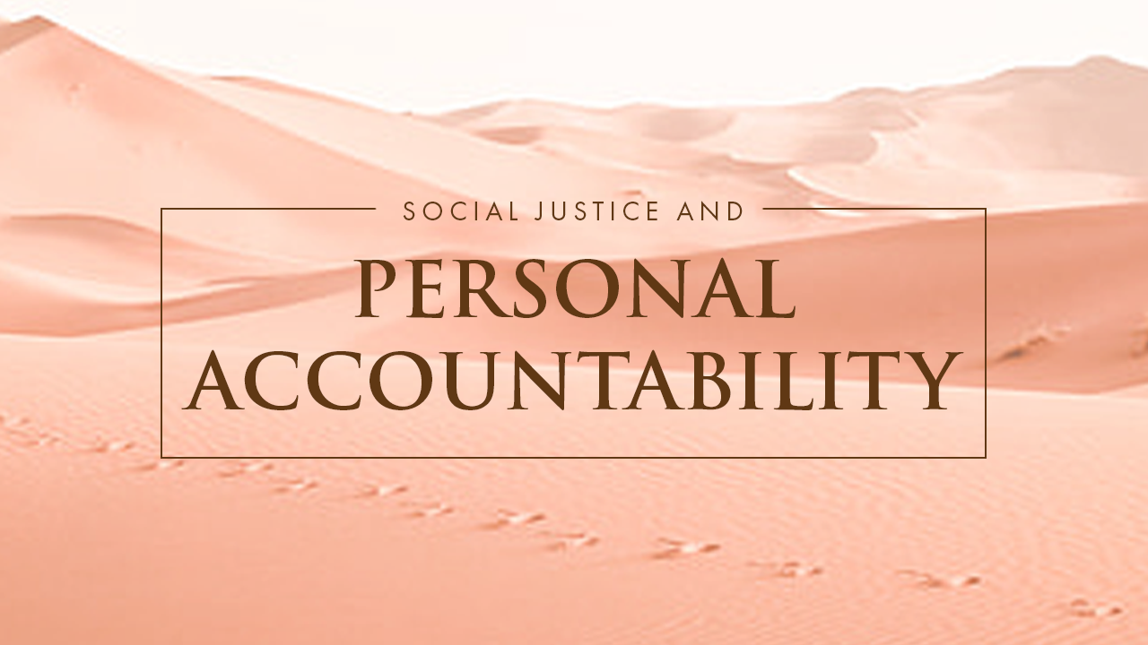 Social Justice And Personal Accountability