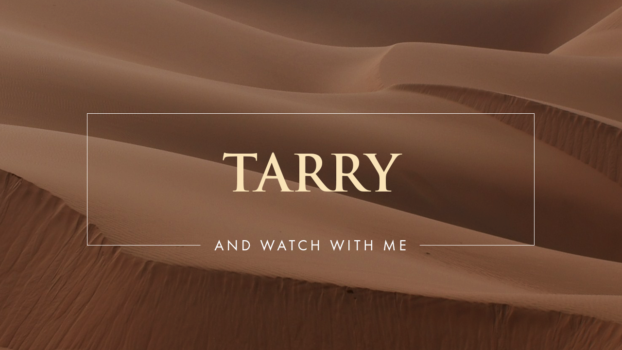 Tarry And Watch With Me