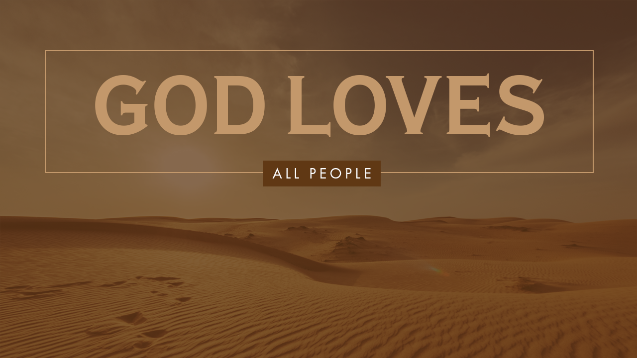 God Loves All People
