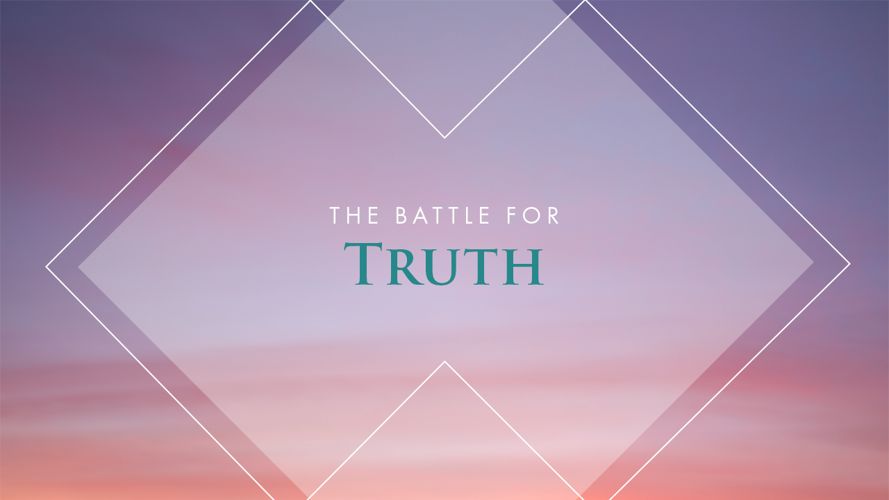 The Battle For Truth