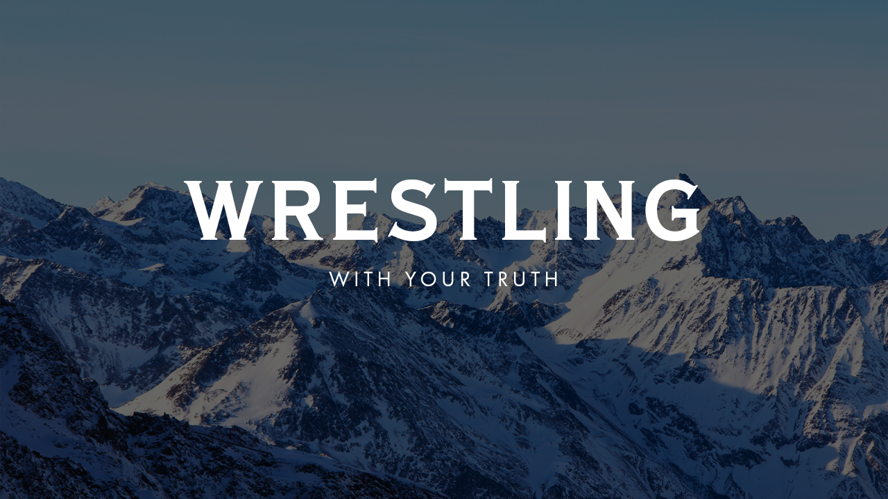 Wrestling With Your Truth